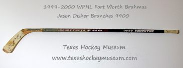 Jason Disher  -  Jason Disher  Hockey Stick - Texas Hockey - Fort Worth Hockey - Fort Worth Brahmas Hockey - WPHL Hockey - Western Proffessional Holckey League- CHL Hockey - Central Hockey League