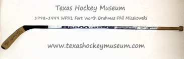 Phil Miaskowski - Phil Miaskowski Hockey Stick - Texas Hockey - Fort Worth Hockey - Fort Worth Brahmas Hockey - WPHL Hockey - Western Proffessional Holckey League- CHL Hockey - Central Hockey League